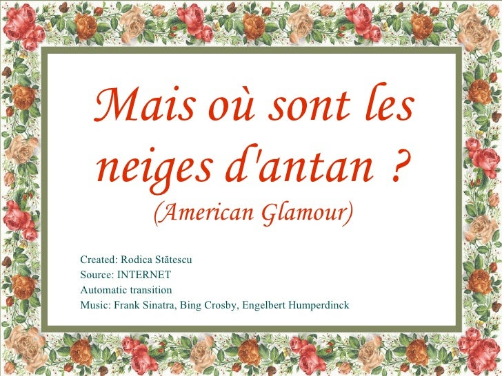 Mais  où  sont les neiges d'antan   ? (American Glamour) Created: Rodica St ă tescu Source: INTERNET Automatic transition ...