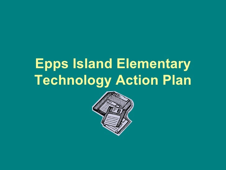 Epps Island Elementary Technology Action Plan