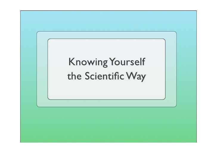 Knowing Yourself the Scientific Way