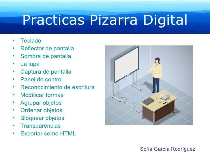 Practicas Pizarra Digital <ul><li>Teclado </li></ul><ul><li>Reflector de pantalla </li></ul><ul><li>Sombra de pantalla </l...