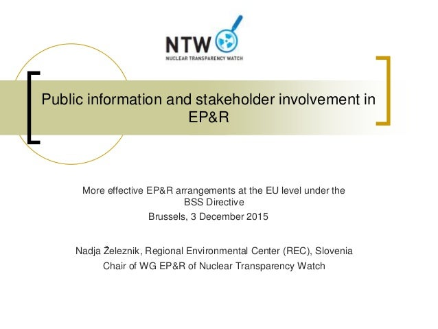 Public information and stakeholder involvement in EP&R More effective EP&R arrangements at the EU level under the BSS Dire...