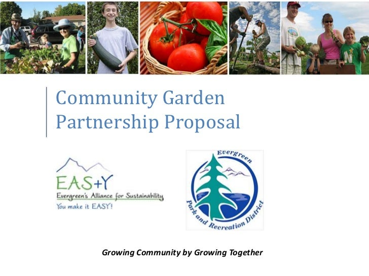 Community GardenPartnership Proposal    Growing Community by Growing Together