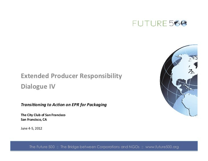 Extended Producer Responsibility Dialogue IV Transioning to Acon on EPR for Packaging The City ...