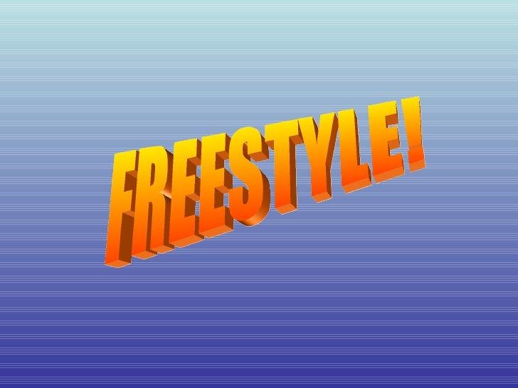 FREESTYLE!