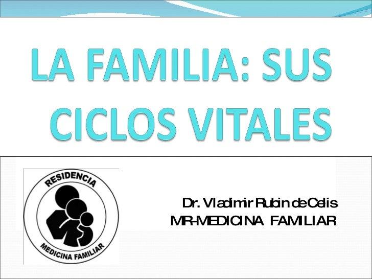 Dr. Vladimir Rubin de Celis MR-MEDICINA  FAMILIAR