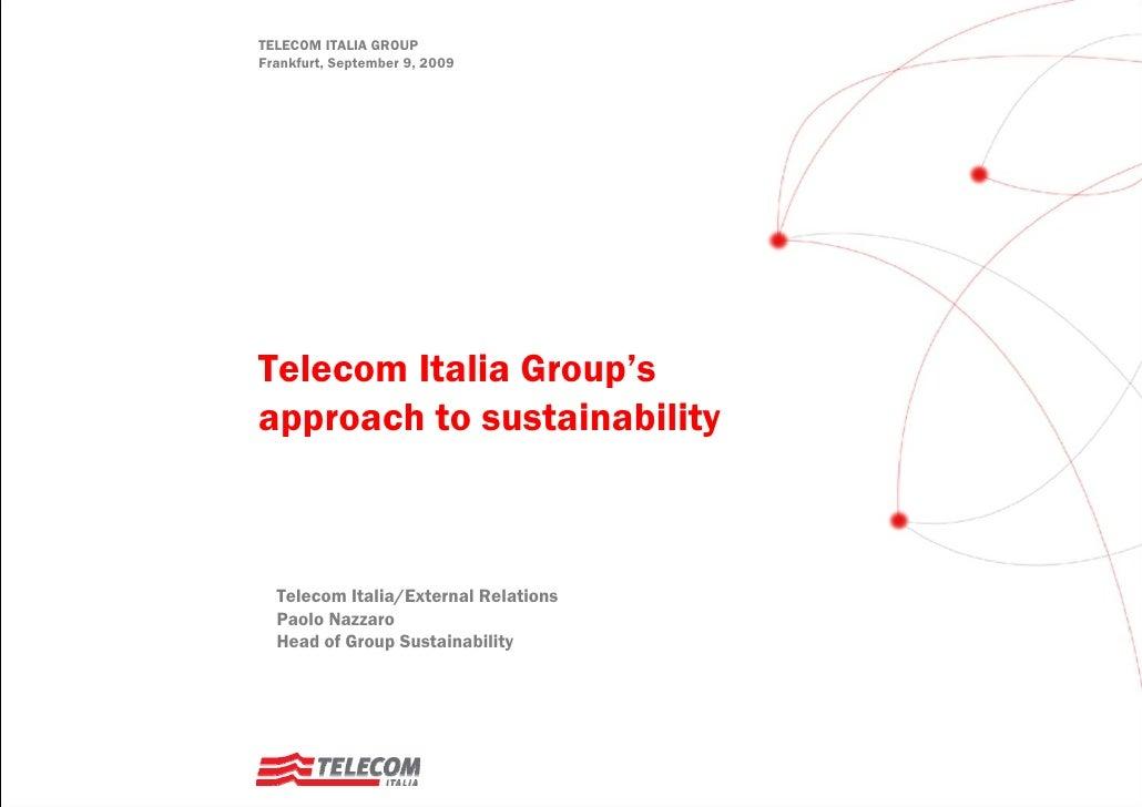 TELECOM ITALIA GROUP Frankfurt, September 9, 2009     Telecom Italia Group's approach to sustainability      Telecom Itali...