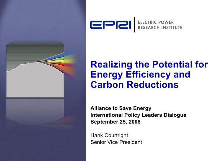Realizing the Potential for  Energy Efficiency and Carbon Reductions Alliance to Save Energy  International Policy Leaders...