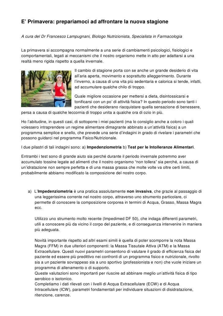 E' Primavera: prepariamoci ad affrontare la nuova stagioneA cura del Dr Francesco Lampugnani, Biologo Nutrizionista, Speci...