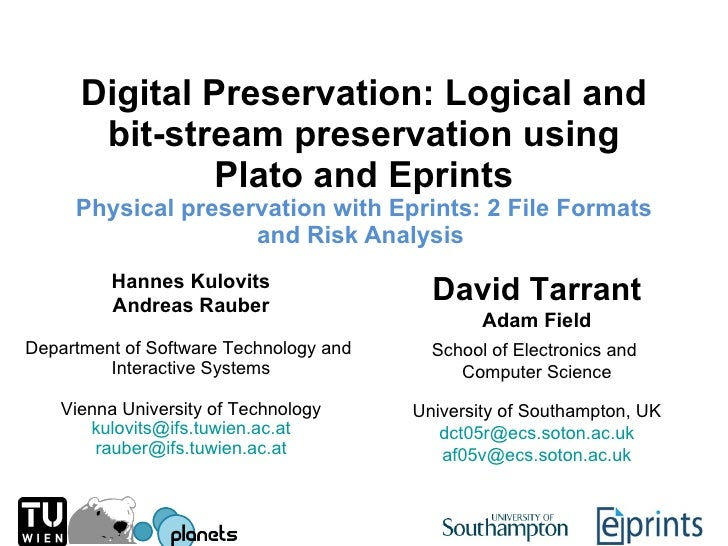Digital Preservation: Logical and bit-stream preservation using Plato and Eprints Physical preservation with Eprints: 2  F...