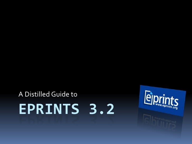 A Distilled Guide to  EPRINTS 3.2