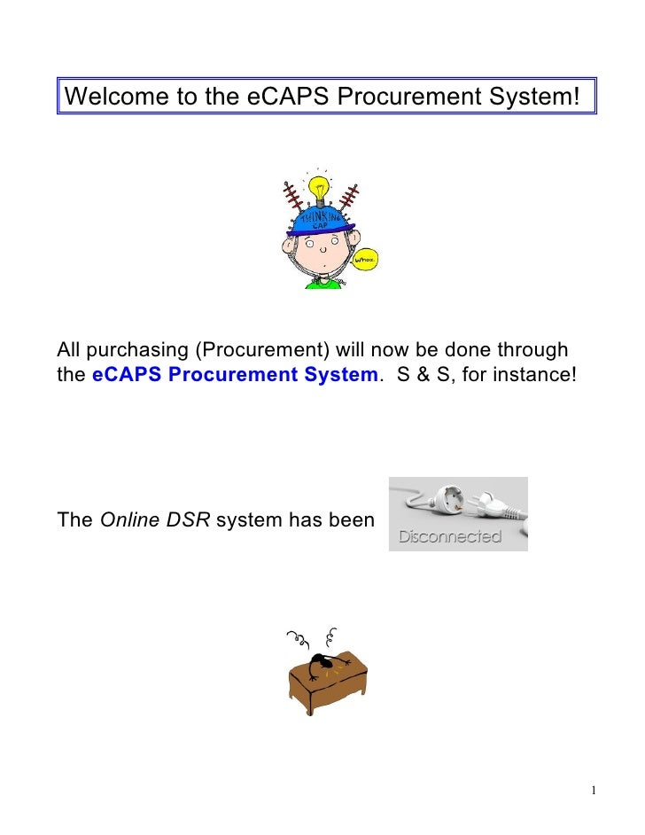 Welcome to the eCAPS Procurement System!All purchasing (Procurement) will now be done throughthe eCAPS Procurement System....