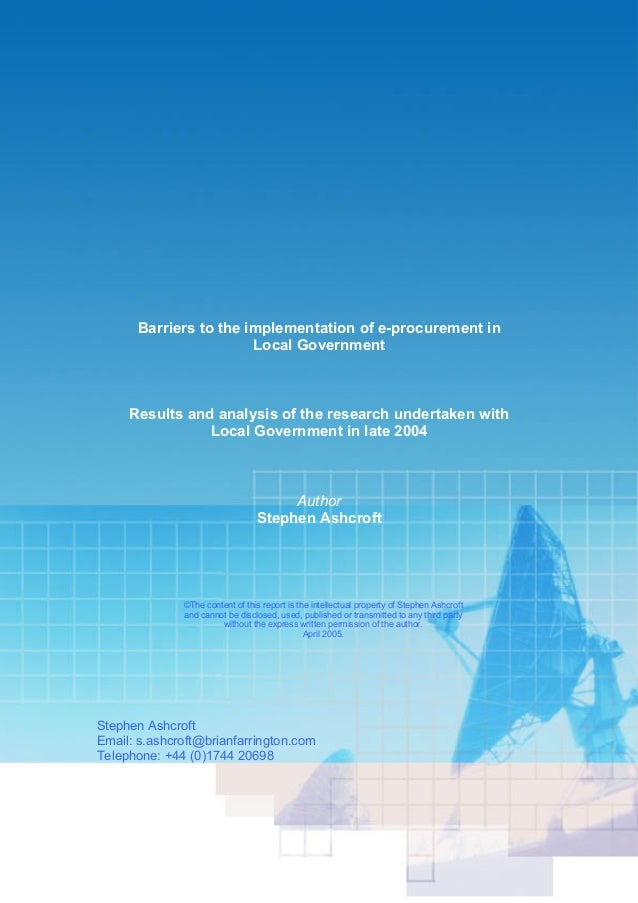 Barriers to the implementation of e-procurement in Local Government Results and analysis of the research undertaken with L...