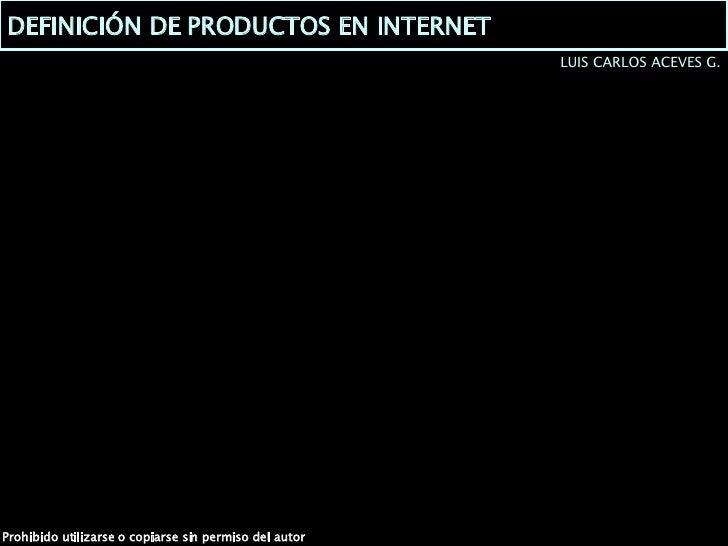 DEFINICIÓN DE PRODUCTOS EN INTERNET LUIS CARLOS ACEVES G.