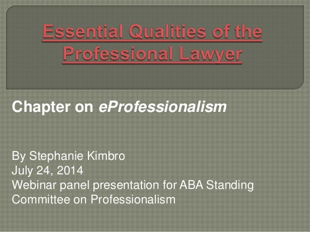 Chapter on eProfessionalism By Stephanie Kimbro July 24, 2014 Webinar panel presentation for ABA Standing Committee on Pro...