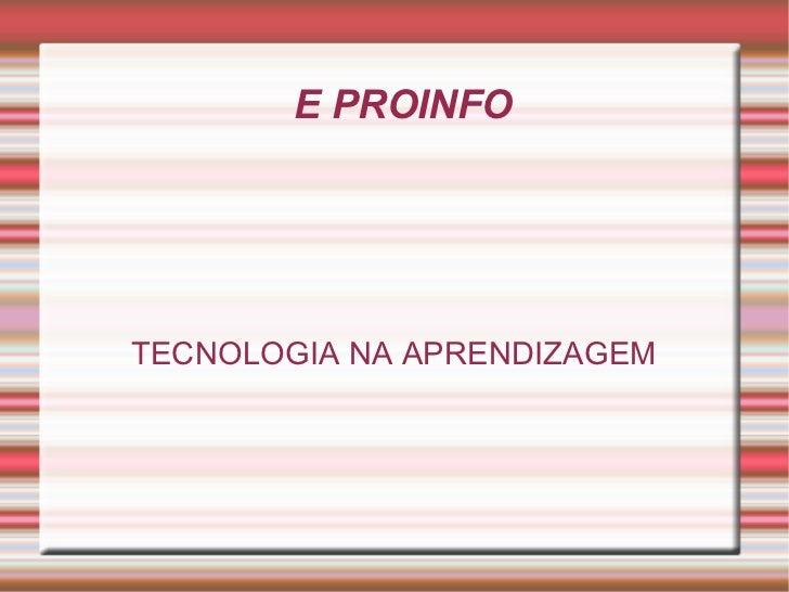 E PROINFO TECNOLOGIA NA APRENDIZAGEM