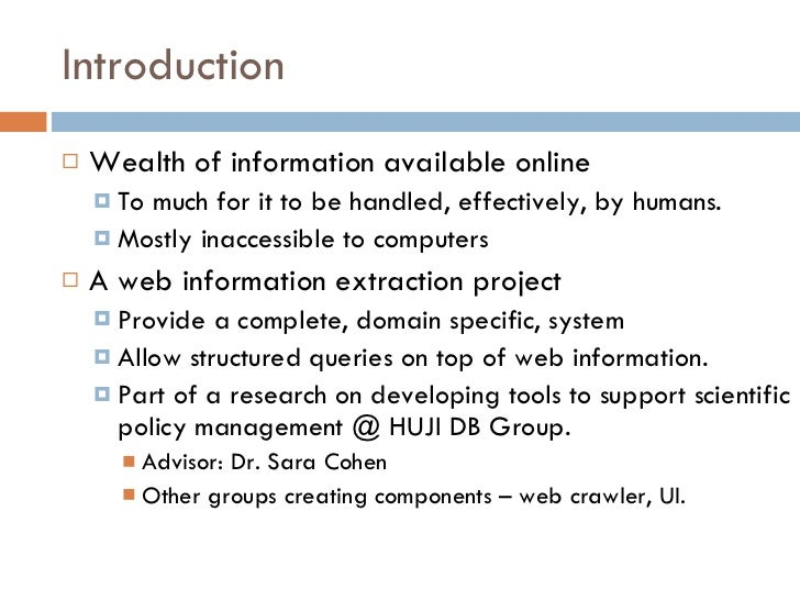 Introduction <ul><li>Wealth of information available online </li></ul><ul><ul><li>To much for it to be handled, effectivel...