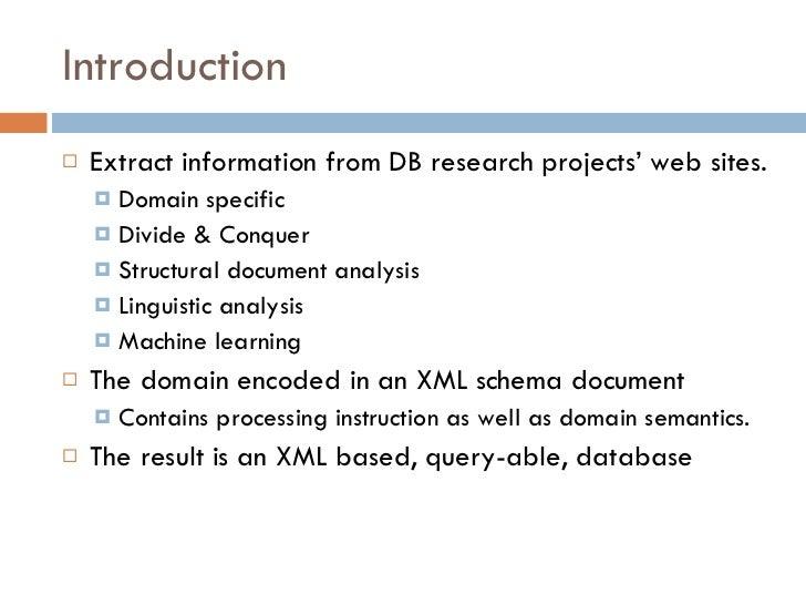 Introduction <ul><li>Extract information from DB research projects' web sites. </li></ul><ul><ul><li>Domain specific </li>...