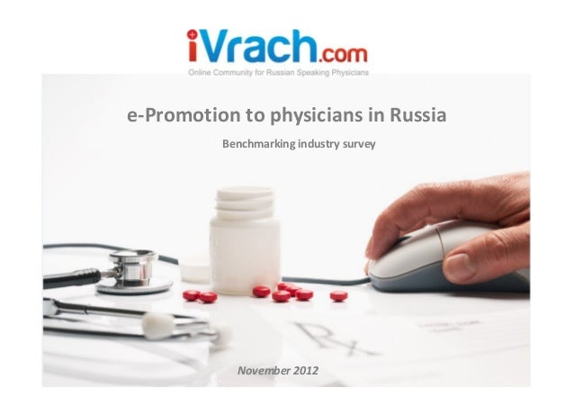 e-Promotion to physicians in Russia          Benchmarking industry survey            November 2012