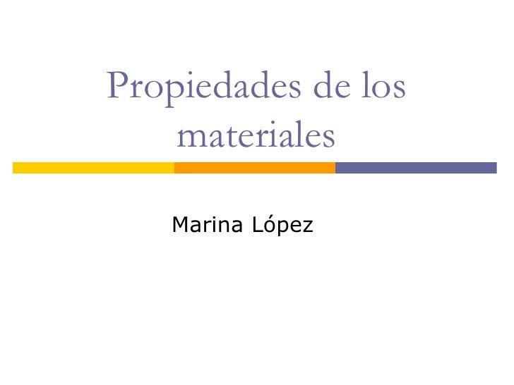 Propiedades de los materiales Marina López