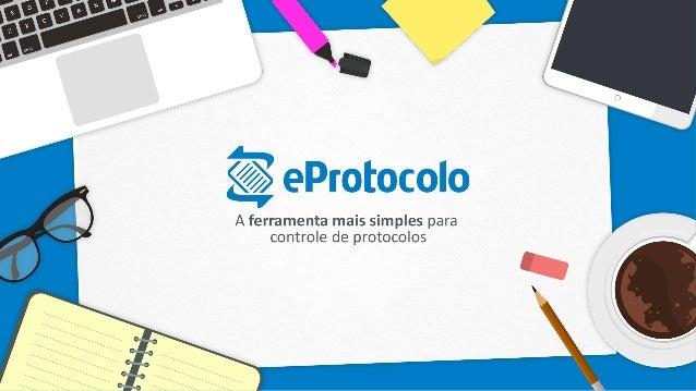O que é o eProtocolo? Plataforma  online  especializada   na  emissão  e  gestão  de  protocolos   de  ...