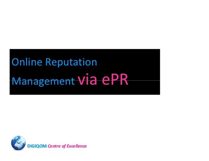 Online Reputation Management via                    ePR      DIGIQOM Centre of Excellence