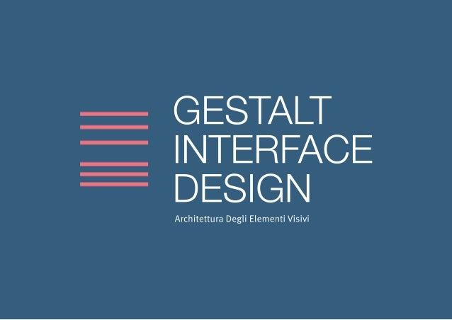 Gestalt User Interface Design - Architettura Degli Elementi Visivi