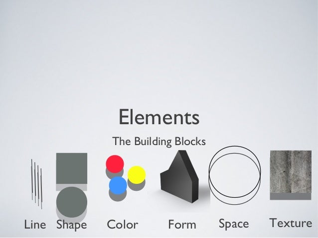 Line Color Form : Elements and principles of design
