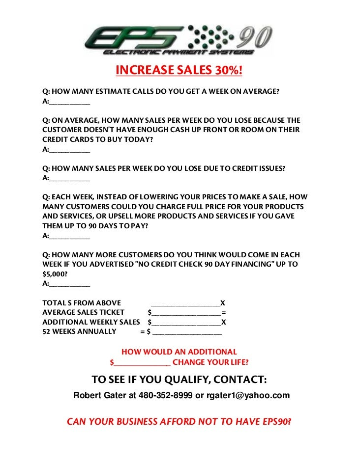 INCREASE SALES 30%!Q: HOW MANY ESTIMATE CALLS DO YOU GET A WEEK ON AVERAGE?A:__________Q: ON AVERAGE, HOW MANY SALES PER W...