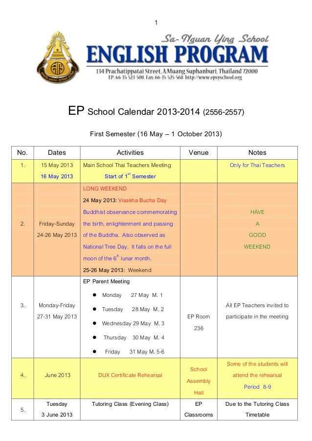 1EP School Calendar 2013-2014 (2556-2557)First Semester (16 May – 1 October 2013)No. Dates Activities Venue Notes1. 15 May...