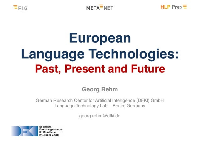 Georg Rehm German Research Center for Artificial Intelligence (DFKI) GmbH Language Technology Lab – Berlin, Germany georg....