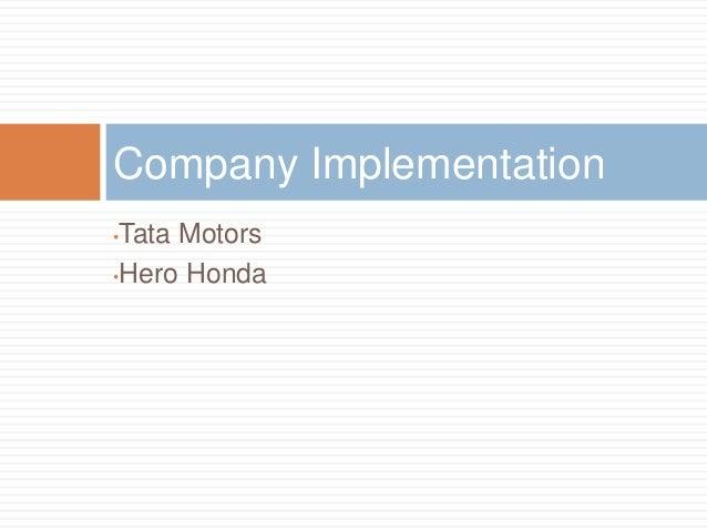 erp implementation at tata motors Description mis in tata motors implementation of mis finance dept decides to implement it software develops it solution for finance department.
