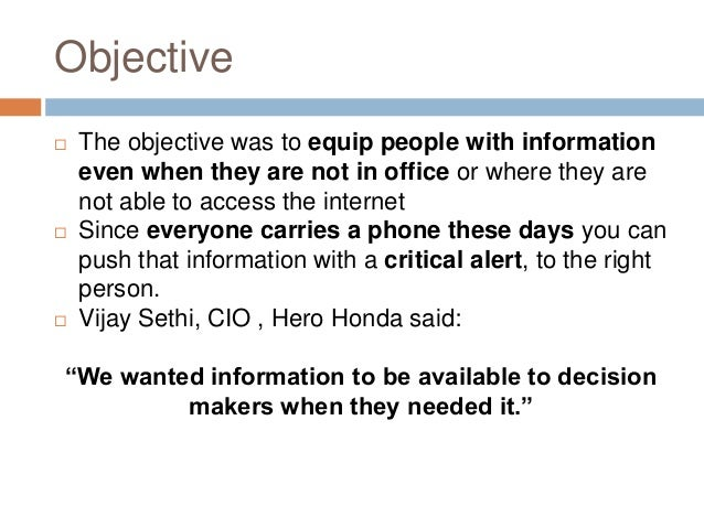 Objective  The objective was to equip people with information even when they are not in office or where they are not able...