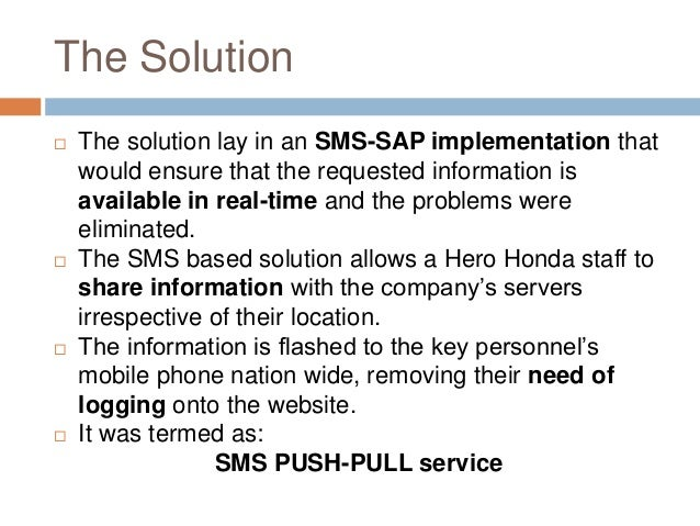 The Solution  The solution lay in an SMS-SAP implementation that would ensure that the requested information is available...