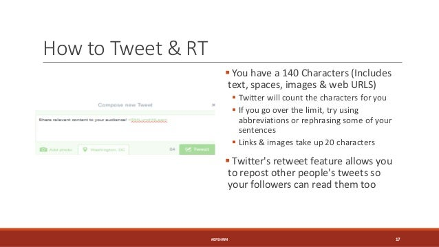 How to Tweet & RT  You have a 140 Characters (Includes text, spaces, images & web URLS)  Twitter will count the characte...