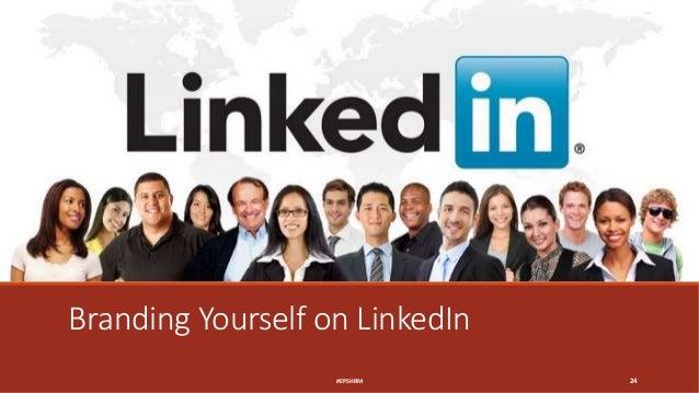 Branding Yourself on LinkedIn #EPSHRM 24