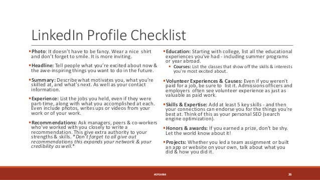 LinkedIn Profile Checklist Photo: It doesn't have to be fancy. Wear a nice shirt and don't forget to smile. It is more in...