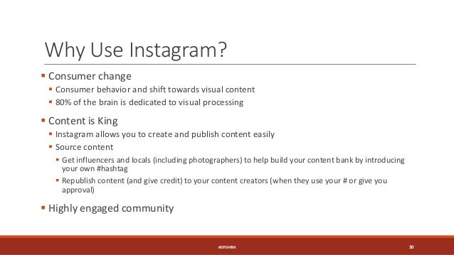 Why Use Instagram?  Consumer change  Consumer behavior and shift towards visual content  80% of the brain is dedicated ...