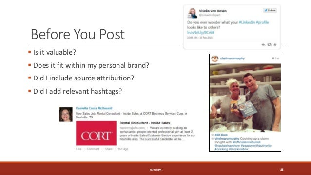 Before You Post  Is it valuable?  Does it fit within my personal brand?  Did I include source attribution?  Did I add ...