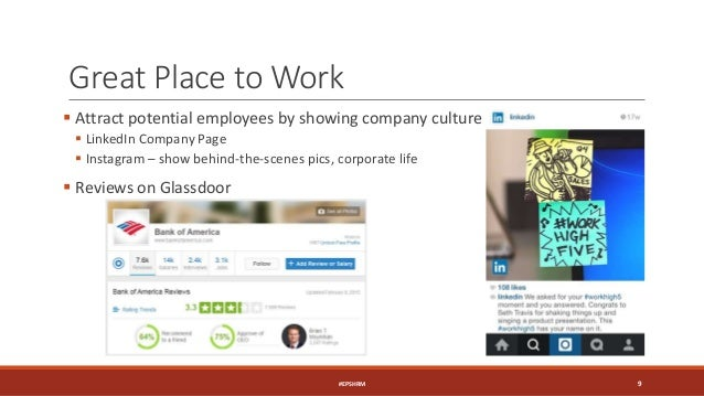 Great Place to Work  Attract potential employees by showing company culture  LinkedIn Company Page  Instagram – show be...