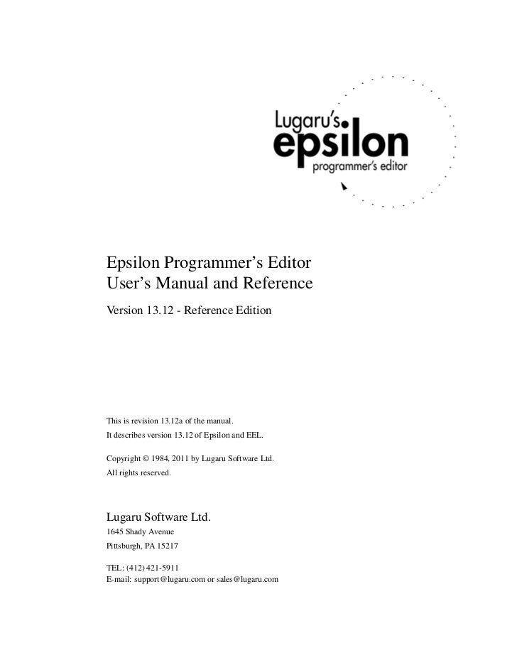 Epsilon Programmer's EditorUser's Manual and ReferenceVersion 13.12 - Reference EditionThis is revision 13.12a of the manu...
