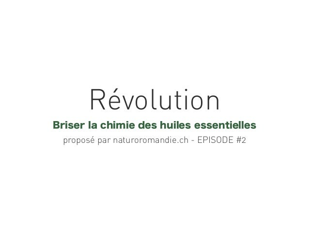 Révolution Briser la chimie des huiles essentielles proposé par naturoromandie.ch - EPISODE #2