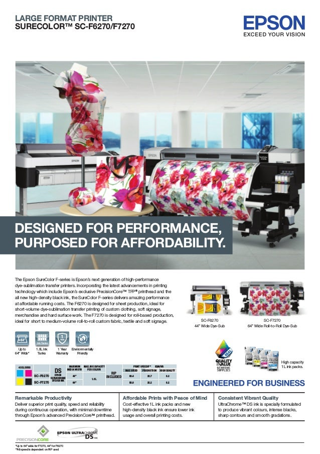 LARGE FORMAT PRINTER SURECOLOR™ SC-F6270/F7270 The Epson SureColor F-series is Epson's next generation of high-performance...
