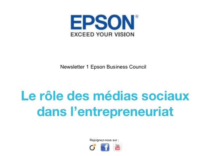 Newsletter 1 Epson Business Council  Le rôle des médias sociaux  dans l'entrepreneuriat