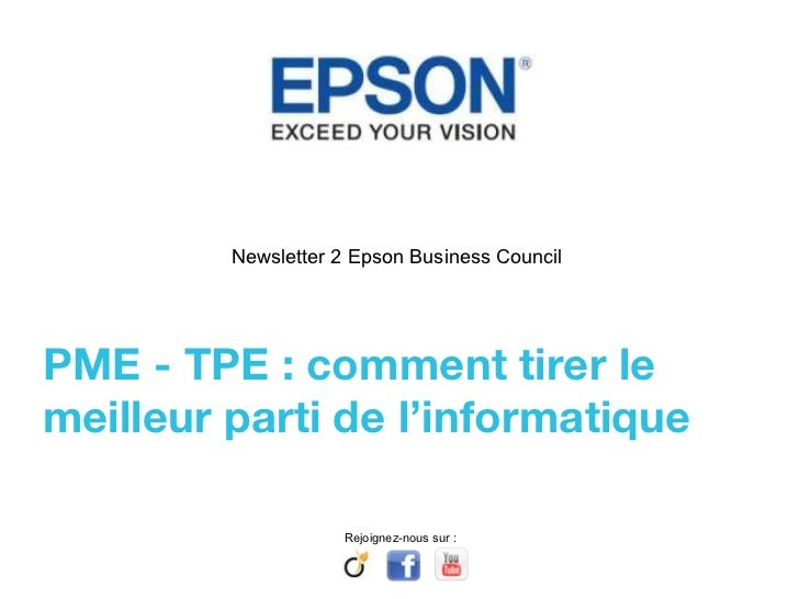 Newsletter 2 Epson Business Council  PME - TPE : comment tirer le meilleur parti de l'informatique