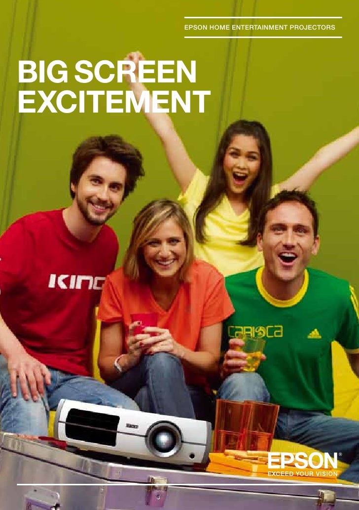 EPSON HOME ENTERTAINMENT PROJECTORSBIG SCREENEXCITEMENT