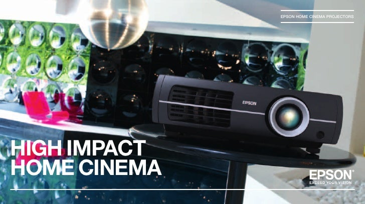 EPSON HOME CINEMA PROJECTORS     HIGH IMPACT HOME CINEMA