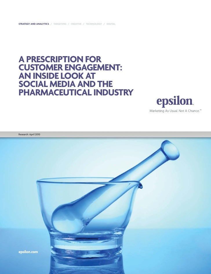 STRATEGY AND ANALYTICS / TARGETING / CREATIVE / TECHNOLOGY / DIGITAL     A PRESCRIPTION FOR CUSTOMER ENGAGEMENT: AN INSIDE...