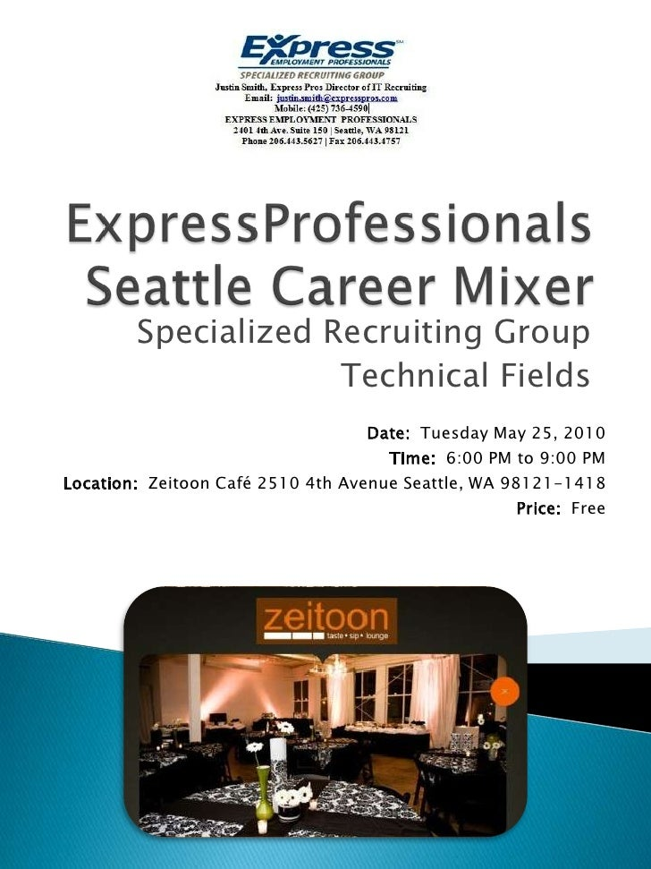 ExpressProfessionalsSeattle Career Mixer<br />Specialized Recruiting Group<br />Technical Fields<br />Date:  Tuesday May 2...