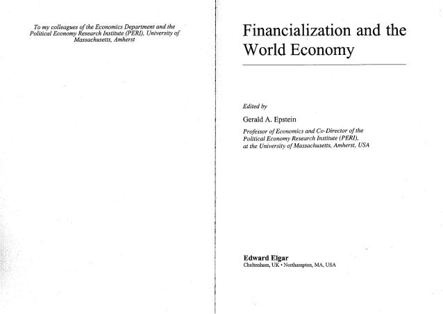 Gerald Epstein (2005) 'Introduction. Financialization of the world Economy'