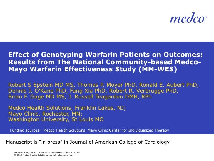 Effect of Genotyping Warfarin Patients on Outcomes: Results from The National Community-based Medco-Mayo Warfarin Effectiv...